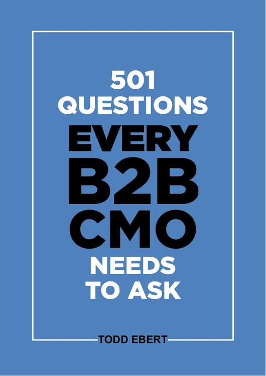 501 Questions Every B2B CMO Needs To Ask