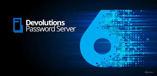 [NEW RELEASE]: Devolutions Password Server 6.0