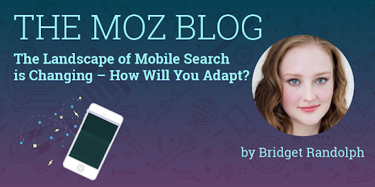 The Landscape of Mobile Search is Changing – How Will You Adapt?