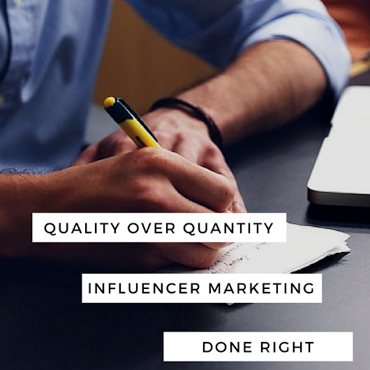 Quality Over Quantity: Influencer Marketing Done Right