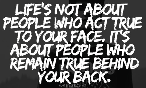 Quotes About Behind Your Back 83 Quotes