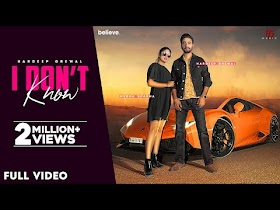 I Don't Know - Hardeep Grewal (Official Music Video) | Gurlez Akhtar | I Dont Know Mp3 Song Download