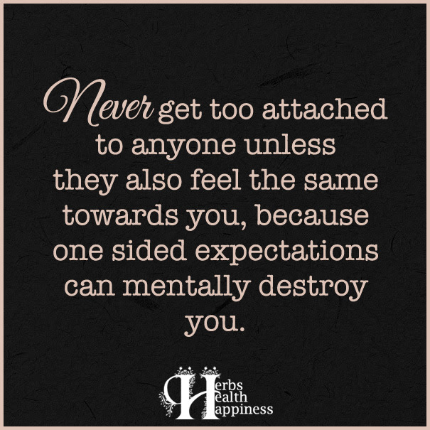 Never Get Too Attached To Anyone ø Eminently Quotable Quotes