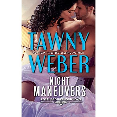 Night Maneuvers (A SEAL Brotherhood Novel) by Tawny Weber — Reviews, Discussion, Bookclubs, Lists