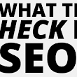 What The Heck Is SEO And Why Should I Care?