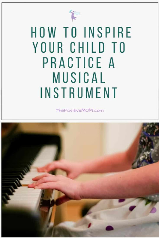 How To Inspire Your Child To Practice A Musical Instrument @MusicArtsFan #backtoschool
