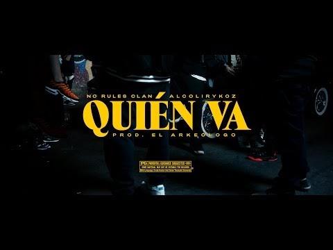 Quién Va - No Rules ft. Alcolirykoz (prod. El Arkeólogo) [Videos] 2019 [Colombia]