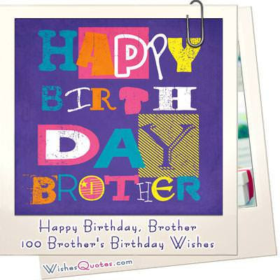 Happy Birthday, Brother - 100 Brother's Birthday Wishes