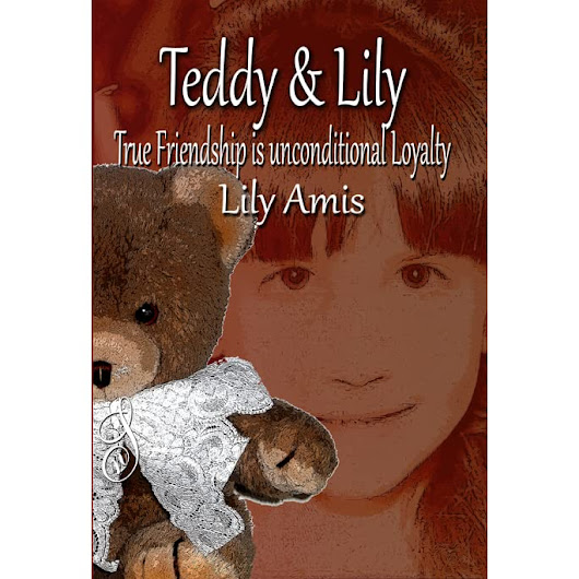 Teddy & Lily -  True Friendship is unconditional Loyalty by Lily Amis — Reviews, Discussion, Bookclubs, Lists