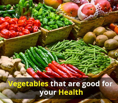 What Vegetables are good for Your Health? - alootamatar