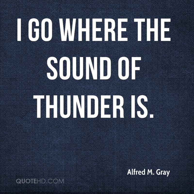 Alfred M Gray Quotes Quotehd