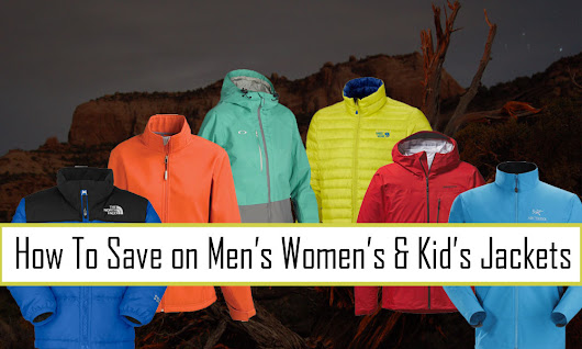 10 Easy Ways to Save Money on Men's, Women's and Kid's Jackets