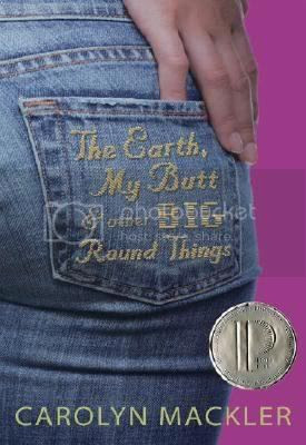 the earth, my butt and other big round things by carolyn macker