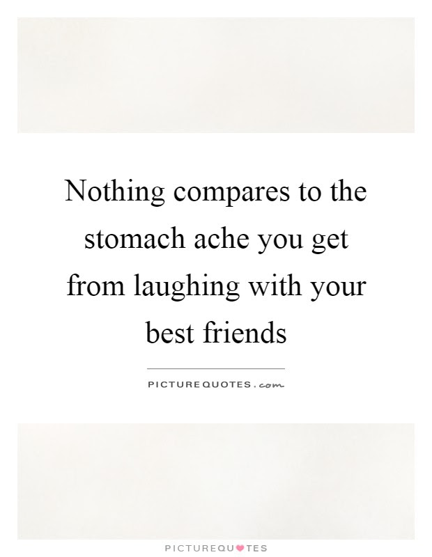 Nothing Compares To The Stomach Ache You Get From Laughing With
