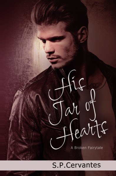 Book Cover for contemporary romance His Jar of Hearts from the A Broken Fairytale series by S.P. Cervantes.