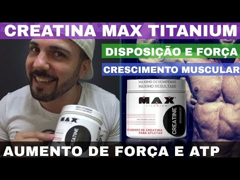 CREATINA MAX TITANIUM MONOHIDRATADA dá Mais Energia, Força e Ganho Muscular. O que é Creatina ?