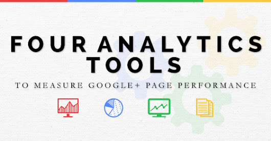 4 Tools that Measure Google+ Page Performance |