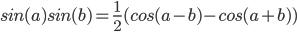 sin (a) sin (b) = 1/2 * (cos (a - b) - cos (a + b))