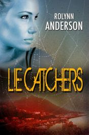 Lie Catchers by Rolynn Anderson