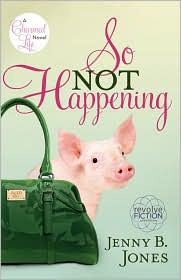 So Not Happening by Jenny B. Jones: Book Cover