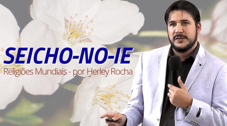 Seitas Orientais - Seicho No Ie (Herley Rocha)