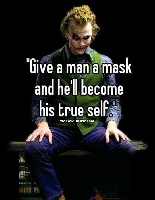 Give A Man A Mask And Hell Become His True Self Pictures Photos