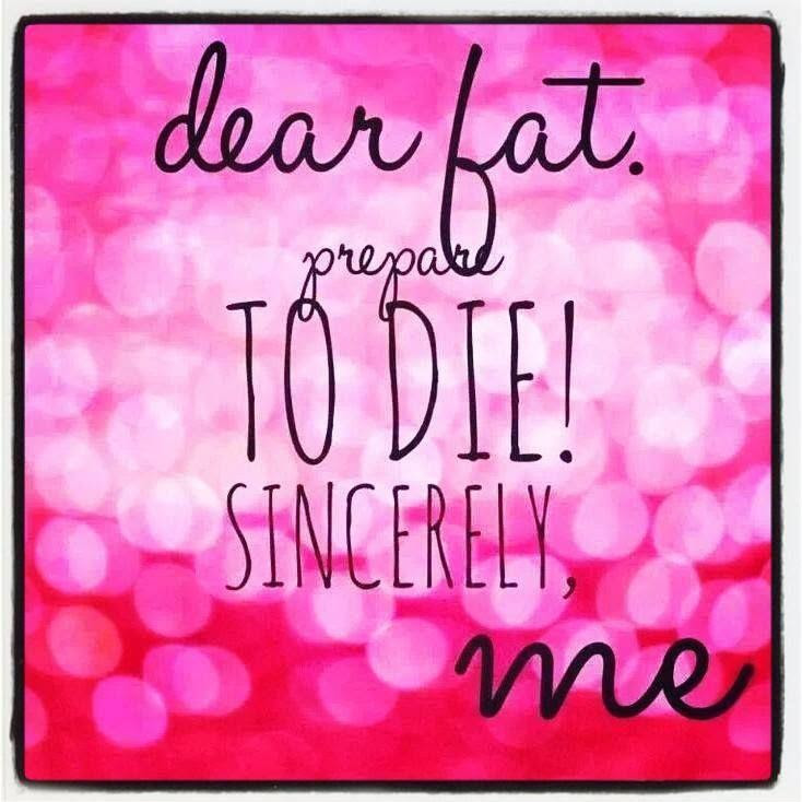 Dear Fat Prepare To Die Sincerely Me Picture Quotes