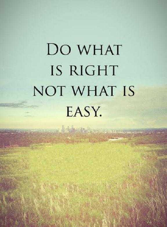 Positive Quotes Of The Day Positive Sayings Do What Is Right Not What Easy Boom Sumo
