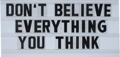 Dont Believe Everything You Think Faith Quote Quotespicturescom