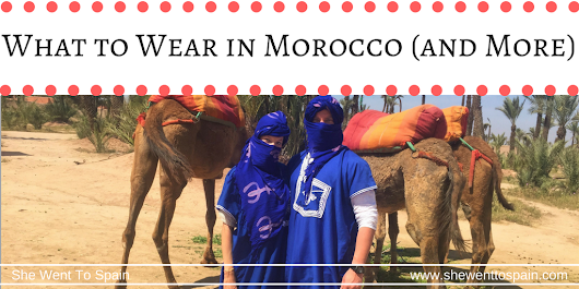 What to Wear in Morocco (and More) | She Went To Spain