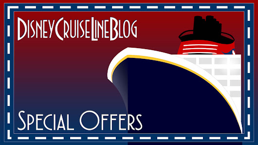 Special Offers on Disney Cruise Line Sailings as of 1/29/2018 • The Disney Cruise Line Blog