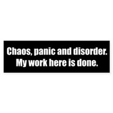 http://images9.cpcache.com/product/sticker-panic+and+disorder.+my+work+here+is+done.-humor/406132799v1_225x225_Front.jpg