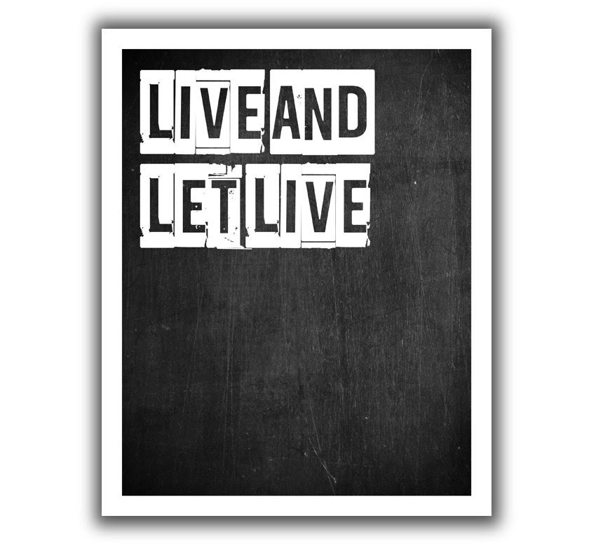 Typographic Print - TITLE Live and Let Live - SIZE 10x8 inch