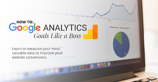 How to: Google Analytics Goals Like a Boss • Dustn.tv