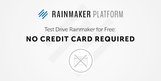 Try the Rainmaker Platform for Free (No Credit Card Required) - Copyblogger -