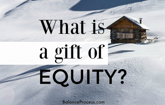 Buying or Selling with Gift of Equity | Family Sale | How To