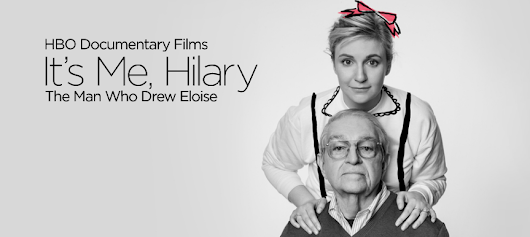 Documentary Pick — It's Me, Hilary: The Man Who Drew Eloise