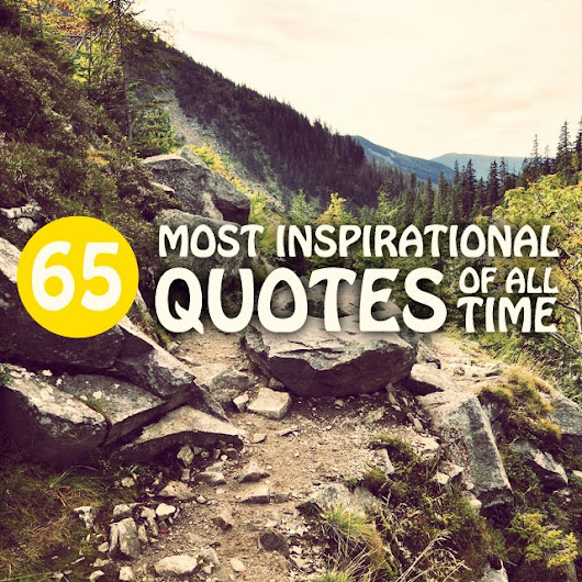 65 Most Inspirational Quotes of All-Time | Bright Drops
