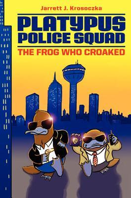 Platypus Police Squad: The Frog Who Croaked