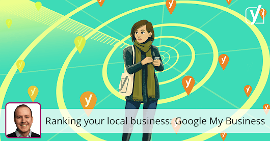 Ranking your local business at Google (part 2 of 8): Google My Business
