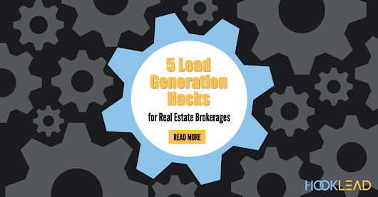 5 Lead Generation Hacks for Real Estate Brokerages