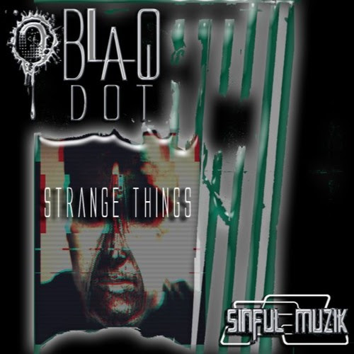 Strange Things Pt. 2 (Original Mix)(OUT NOW!) by BlaqDot