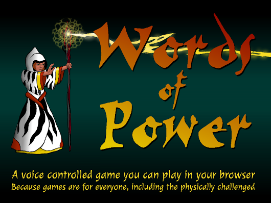 Words of Power: A voice controlled game in your web browser by Thad Phetteplace —  Kickstarter
