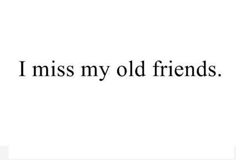 I Miss My Old Friends Quote Quote Number 659961 Picture Quotes