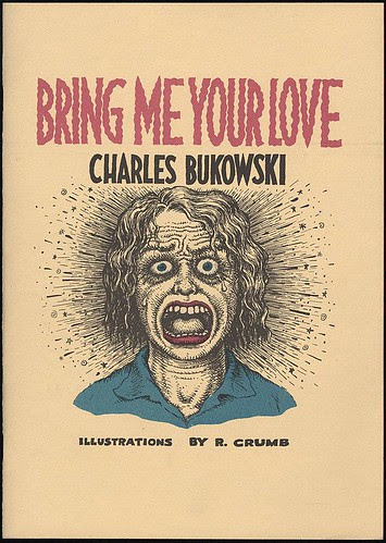 Bring me your love by Charles Bukowski + R Crumb, 1983