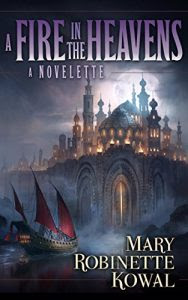 A Fire in the Heavens by Mary Robinette Kowal