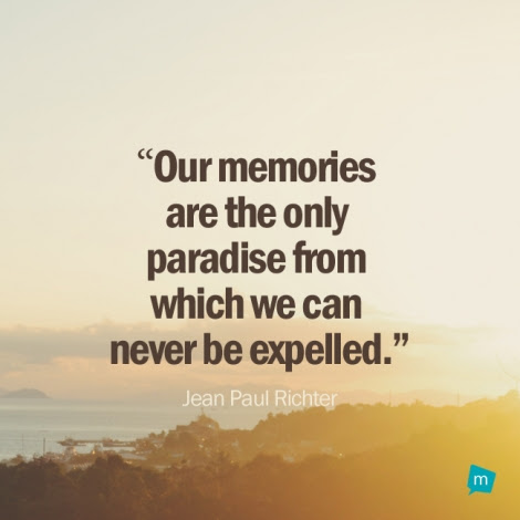 Jean Paul Richter Quote Memories Quote Our Memories Are The Only