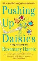 Pushing Up Daisies: A Dirty Business MysteryBy Rosemary Harris