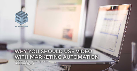 Why you should use video with marketing automation - Element Twenty Six