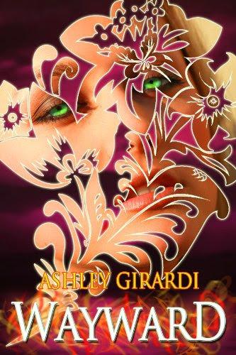 Wayward (The Witch Wars Saga) by Ashley Girardi